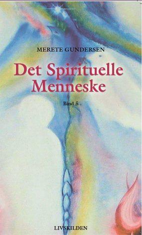 Det Spirituelle Menneske 5 af forfatter Merete Gundersen