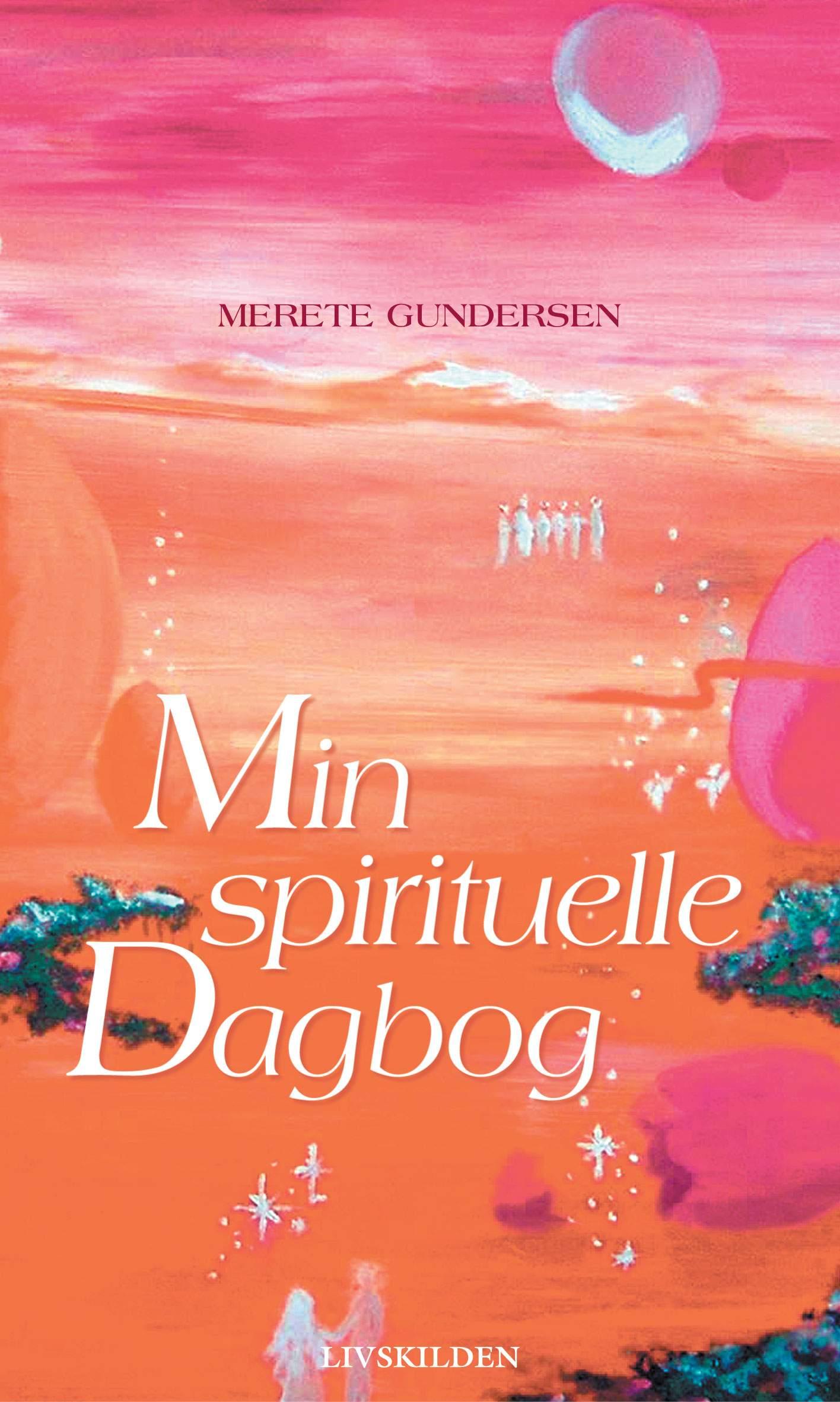 Min Spirituelle dagbog af forfatter Merete Gundersen