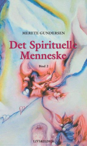 Det Spirituelle Menneske 2 af forfatter Merete Gundersen
