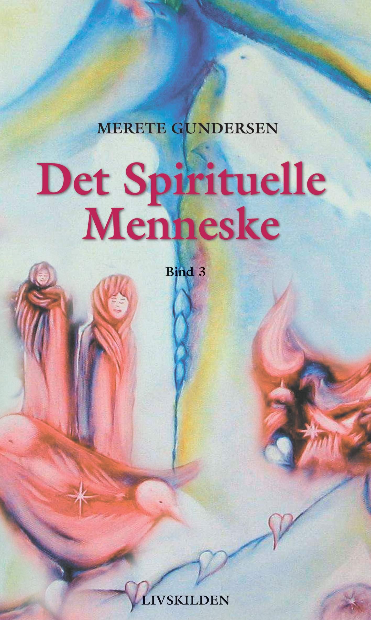 Det Spirituelle Menneske 3 af forfatter Merete Gundersen