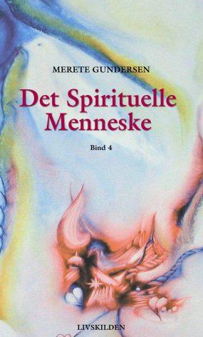 Det Spirituelle Menneske 4 af forfatter Merete Gundersen